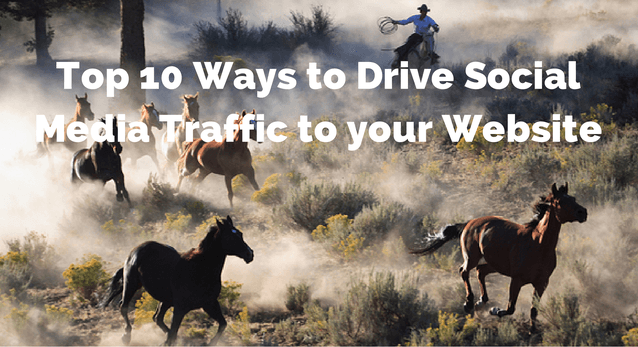 Top 10 Ways to Drive Social Media Traffic to Your Website