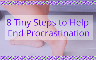 Eight Tiny Steps to Help End Procrastination