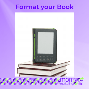 8. Format your Book - Nine Tips for Creating Your EBook Content