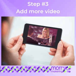 Step #3 Add more video to your 2020 Marketing Plan