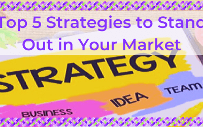 Top 5 Strategies to Stand Out in Your Market