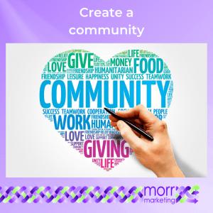 Strategy 4 - Create a community
